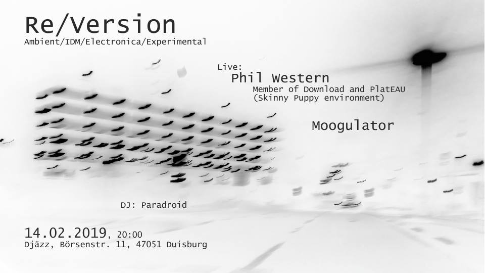 Moogulator - Duisburg & Phil Western ((PlatEAU, Download, Skinny Puppy Env.) - im DJäzz 14.2.2019
