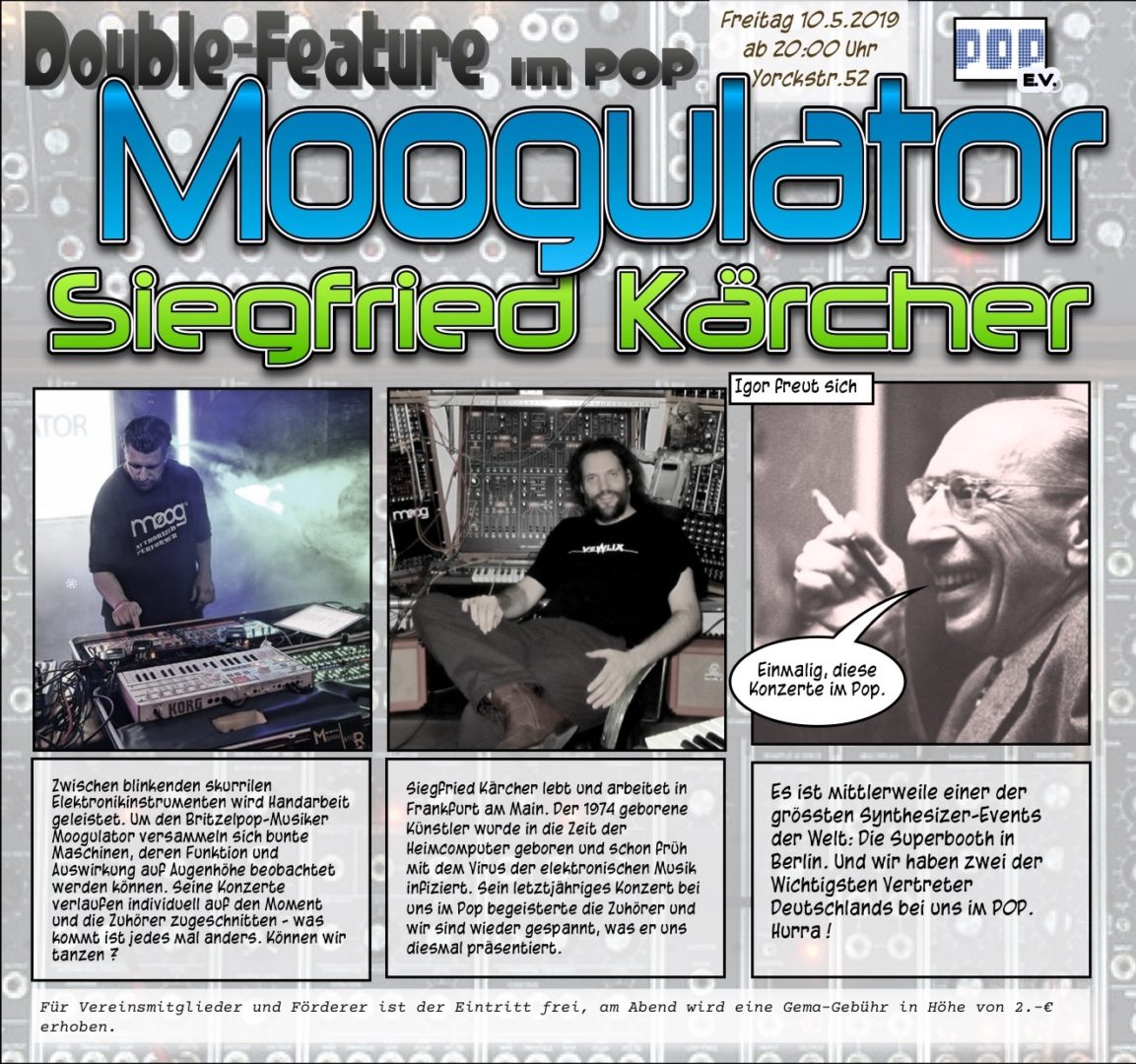 Moogulator live im Pop, Berlin 10.5., 20:00. Yorckstr.52, Berlin
